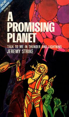 """Jack Gaughan's cover art for """"A Promising Planet"""" by Jeremy Strike - 1970. I love the way he's experimenting with line and mixing media, creating his own idiom, an amalgam of Sci-Fi and the counter culture."""