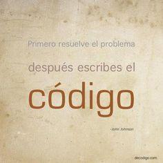 Primero resuelve el problema, después escribes el código.