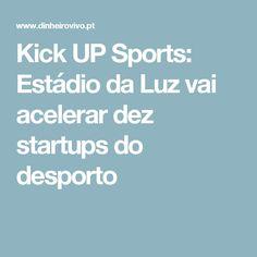 Kick UP Sports: Estádio da Luz vai acelerar dez startups do desporto