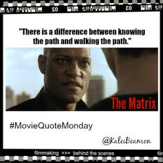 """The Matrix Quotes. """"There is a difference between knowing the path and walking the path. Matrix Quotes, Lawrence Fishburne, The Brethren, Keanu Reeves, Movie Quotes, Filmmaking, Growing Up, Behind The Scenes, Fun Facts"""