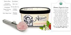 Alden's Ice Cream - Organic ice cream, even the cows from which they get their milk are eating organically grown feed and are never treated with hormones or antibiotics.