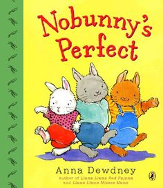 Nobunny's Perfect by Anna Dewdney http://www.amazon.com/dp/0142415332/ref=cm_sw_r_pi_dp_-Cg.wb1P0XBTQ