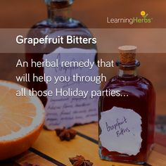 Grapefruit Bitters http://learningherbs.com/newsletter/digestive-grapefruit-bitters/