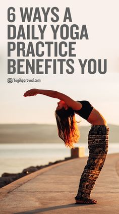 A daily yoga practice benefits your mind, body, and soul. Here are 6 reasons you should make time to step on your mat every day.