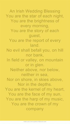 An Irish Wedding Blessing. You are the star of each night and the brightness of every morning.  BEAUTIFUL!