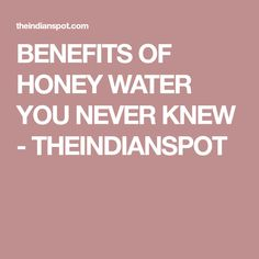 BENEFITS OF HONEY WATER YOU NEVER KNEW - THEINDIANSPOT