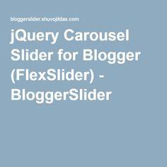jQuery Carousel Slider for Blogger (FlexSlider) - BloggerSlider