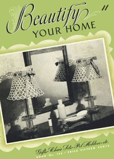 Beautify Your Home doilies, tablecloths, bedspreads, chair sets, home accessories Vintage Crochet Patterns Book for download