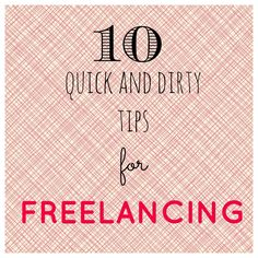 10 Quick and Dirty Tips for Freelance Writing