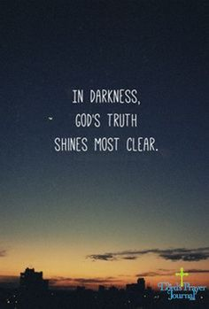 In darkness, god's truth shines most clear. #jesus #god #lord