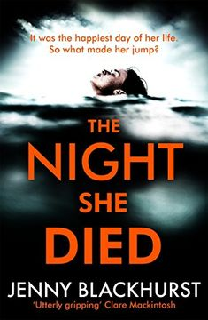 The Night She Died: the addictive new psychological thriller from No 1 bestselling author Jenny Blackhurst Books To Read, My Books, Dark And Twisty, Best Mysteries, What To Read, Book Lists, Bestselling Author, Book Lovers, Book Worms