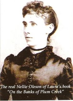 One of the women Laura Ingalls Wilder based her Nellie Olsen character on.