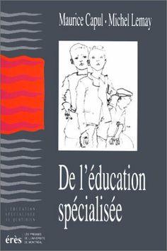 De l'éducation spécialisée de Michel Lemay, http://www.amazon.fr/dp/2865863980/ref=cm_sw_r_pi_dp_SpP0sb1E005H0