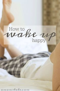 """Simple tricks to wake up happy and on the """"right side"""" of the bed. These ideas for your morning routine can make all the difference. AD"""
