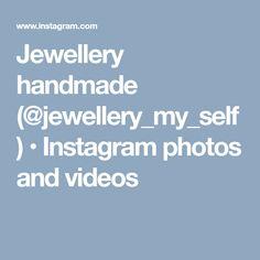 Jewellery handmade (@jewellery_my_self) • Instagram photos and videos