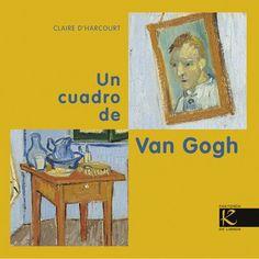 Un cuadro de Van Gogh. Claire D'Harcourt. Faktoría K de libros, 2013
