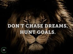 Hunt your goals! Chasing Dreams, Proverbs, Life Lessons, Goals, Motivation, Sayings, Movie Posters, Life Lesson Quotes, Lyrics
