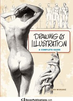 Drawing and Illustration: A Complete Guide by John Moranz - Dover Publications Inc. Drawing Lessons, Life Drawing, Drawing Techniques, Figure Drawing, Drawing Heads, Body Drawing, Drawing Art, Art Lessons, Portrait Art