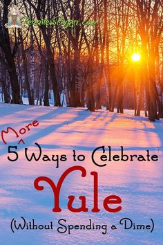 5 (More) Ways to Celebrate Yule (without spending a dime) from PennilessPagan.com #Yule #Winter #Solstice #Wiccan #Pagan #Witchcraft #December