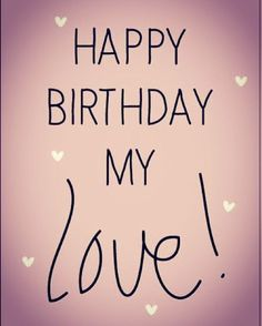 We hAve Happy Birthday funny Quotes Collection Happy Birthday Love Quotes, Birthday Wish For Husband, Birthday Wishes For Boyfriend, Happy Birthday My Love, Happy Birthday Pictures, Happy Birthday Greetings, Spanish Birthday Wishes, Romantic Birthday Wishes, Birthday Wishes Cake
