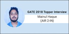 "GATE 2018 Topper Interview Mainul Haque (AIR 2 – IN) – ""Focus on basic concepts; build on them"""