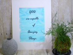 Inspirational Wall Art - Words of Wisdom - Encouraging Quotes - Inspirtational Quote - College Dorm Decor - Inspirational Watercolor Art
