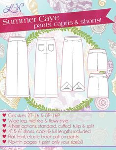 The Girls Summer Caye pattern brings you light and breezy pants that will be all you'll want to wear this summer! Make these pants using light-weight woven fabrics or knits. Also included are capri length and two shorts lengths: 4″ & 6″. The pants and capris have three hem options: standard wide hem, split hem, and tulip hem. The shorts have two hem options: standard wide hem and cuffed. The front pockets are a slimming style and won't gape at the hips! The back patch pockets also add a l...