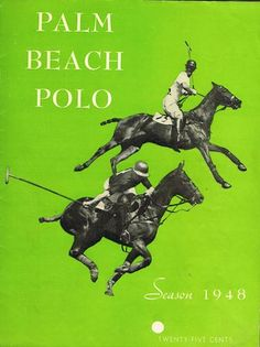 Shop The Cary Collection Palm Beach Polo. This issue of The Palm Beach Polo Magazine from **The Cary Collection** is an extremely rare version to have survived. Horse Head, Horse Art, Polo Match, Sport Of Kings, Polo Club, Palm Beach, Equestrian, Horses, Seasons