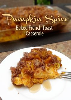 Overnight Pumpkin Spice Baked French Toast Casserole