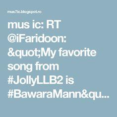 "mus ic: RT @iFaridoon: ""My favorite song from #JollyLLB2 is #BawaraMann"": @humasqureshi #TalkingFilms https://t.co/GVaAHPpLIt"