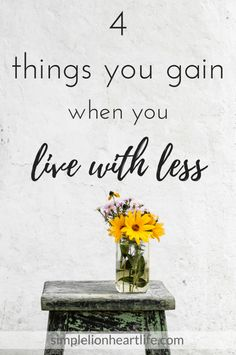 4 Things you gain when you live with less #declutter #decluttering #minimalism #minimalist #simplify