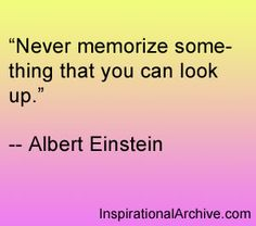 This is my motto about teaching my children.  The important skill is know how to find info and filter out the nonsense.