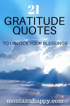 21 Gratitude Quotes to Unlock Your Blessings * Grateful Quote - Grateful quotes affirmations - How to be Grateful - Life Gratitude Quotes - Inspirational Quotes #gratitudequotes #thankfulquotes #howtobethankful #inspirationalquotes #thankfulandgratefultoGod
