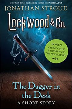 The Dagger in the Desk (Lockwood & Co. #1.5) by Jonathan Stroud