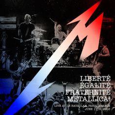 Metallica : Liberté, Egalité, Fraternité, Metallica !