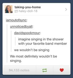 duh. we wouldn't just sing, we'd harmonize. why, what were you thinking?
