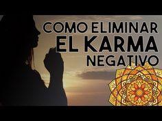 ELIMINAR EL KARMA NEGATIVO - YouTube