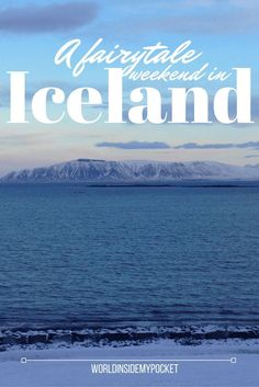 What we got up to on our February weekend in Iceland.