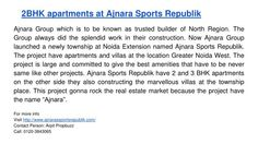 Ajnara Group which is to be known as trusted builder of North Region. The Group always did the splendid work in their construction.Now Ajnara Group launched a newly township at Noida Extension named Ajnara Sports Republik. The project have apartments and villas at the location Greater Noida West. For more info Visit http://www.ajnarassportsrepublik.com/