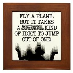 Special Idiot Skydiver Skydiving Funny T-Shirt Fra by allanGEE - CafePress Skydiving, Funny Tshirts, Addiction, T Shirt, Supreme T Shirt, Tee Shirt, Tee