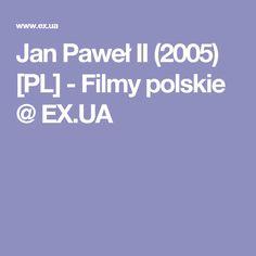 Jan Paweł II (2005) [PL] - Filmy polskie @ EX.UA