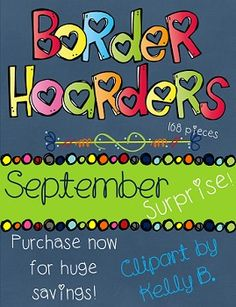 Border Hoarders September Surprise! Purchase now for a huge savings on high quality borders that will make your creations stand out. $