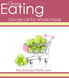 Clean Eating Grocery List For Whole Foods