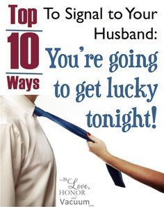 Sexy Marriage: Top 10 Ways to Signal for Sex, to let your husband know, 'you're going to get lucky!'