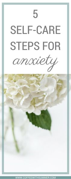 5 Self-Care Steps For Anxiety | Coffee With Summer #anxiety #selfcare