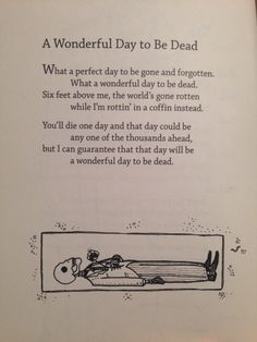 A Wonderful Day to Be Dead I actually like this, but it fit the category. Actually not being depressing for once lol