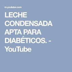 LECHE CONDENSADA APTA PARA DIABÉTICOS. - YouTube