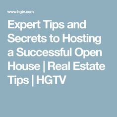 Expert Tips and Secrets to Hosting a Successful Open House | Real Estate Tips | HGTV