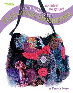 I Can't Believe I m Free-Form Crocheting Leisure Arts #4475: Amazon.fr: Leisure Arts Pamela Pease: Livres anglais et étrangers