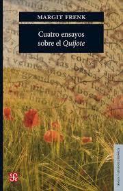 Cuatro ensayos sobre el Quijote / Margit Frenk http://fama.us.es/record=b2637970~S5*spi